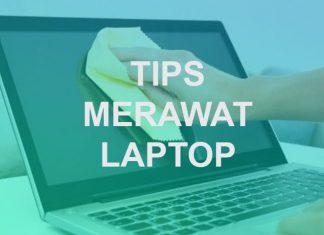 Cara merawat Laptop agar tidak cepat rusak