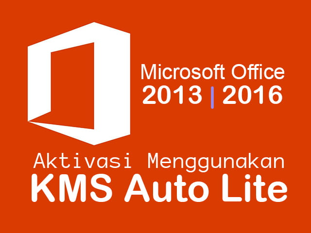 Cara Aktivasi Microsoft Office 2013 atau 2016 menggunakan