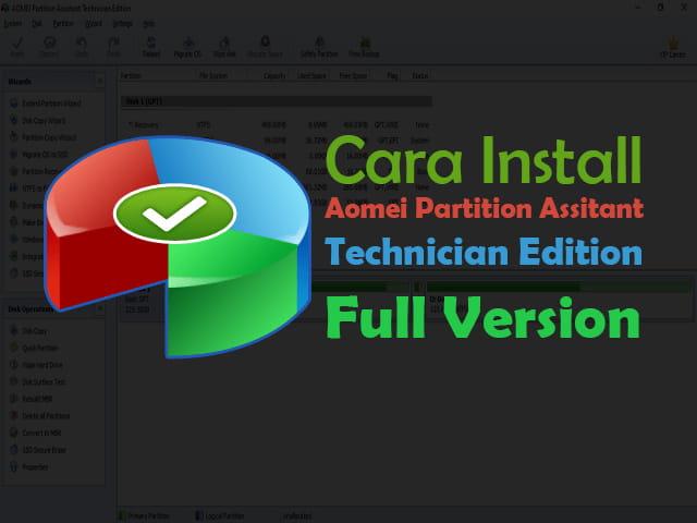 Cara download, install, dan aktivasi AOMEI Partition Assistant Technician Edition