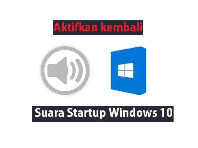 Cara mengaktifkan suara startup di Windows 10