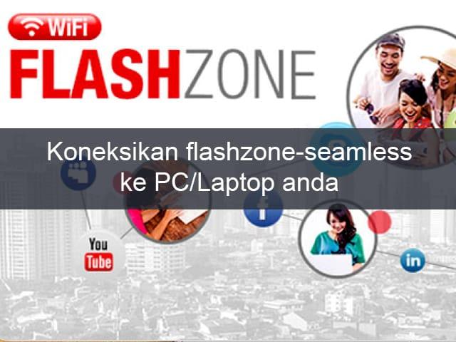 Cara Menghubungkan Wifi Flashzone Seamless Ke Pc Laptop