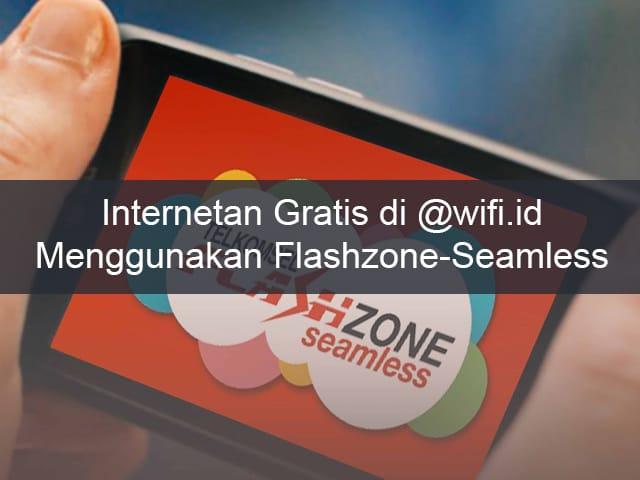 Cara Menggunakan Flashzone Seamless Untuk Internetan Gratis Bagitekno