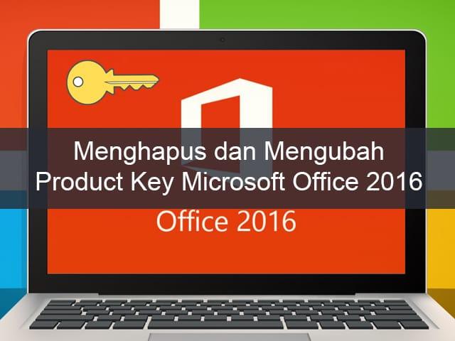 Cara Menghapus dan Mengubah Product Key Ms  Office 2016 - BagiTekno