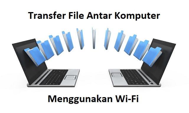 transfer file antar komputer tanpa kabel