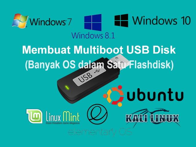 Cara membuat multiboot usb installer pada Flashdisk atau Hardisk
