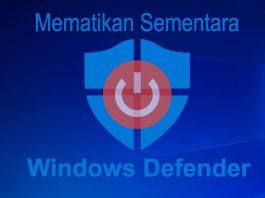 Mematikan Windows Defender untuk Sementara Waktu