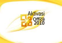 Cara Aktivasi Office 2010