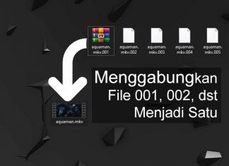 Cara menggabungkan file part menjadi satu