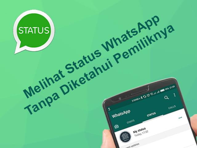 Cara melihat status WA (WhatsApp) tanpa diketahui pemiliknya