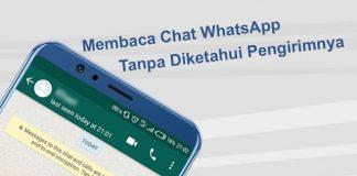 Cara membaca chat WA tanpa diketahui pengirim