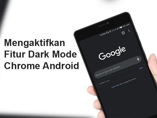 Cara mengaktifkan fitur dark mode di Google Chrome Android