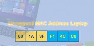 Cara mengganti MAC Address Laptop Windows 7/8/10