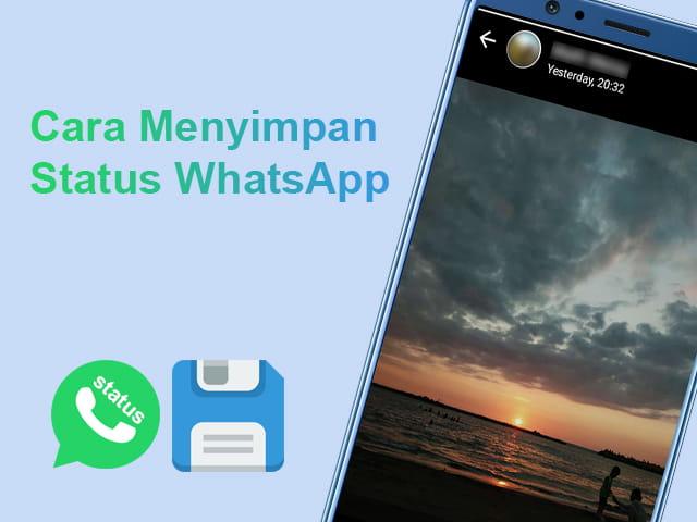 3 Cara Menyimpan Status Wa Whatsapp Teman Ke Galeri