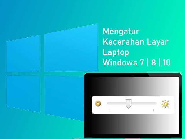 Cara mengatur kecerahan layar Laptop Windows