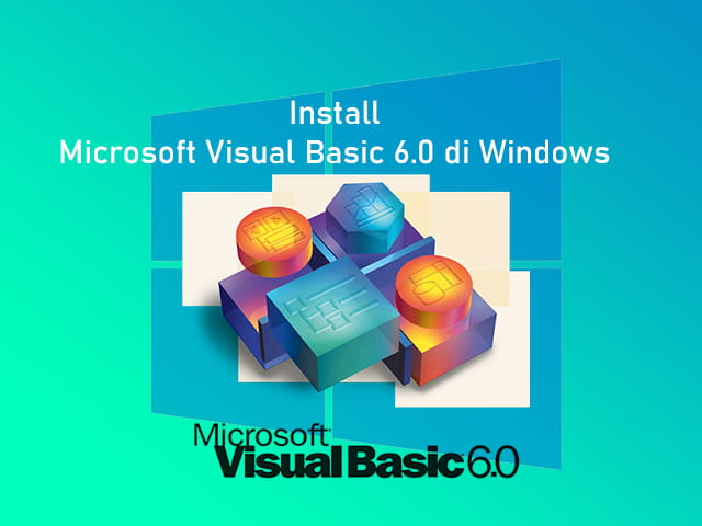 Download dan install Microsoft Visual Basic 6.0 Enterprise Edition