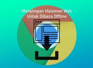 Cara menyimpan halaman web di Google Chrome untuk dibaca offline