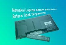 Bahaya memakai Laptop tanpa baterai