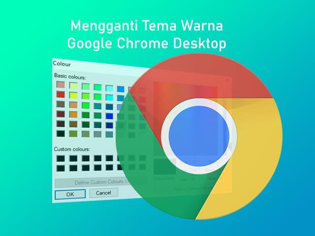 Bagaimana cara mengganti warna tema di browser Google Chrome Desktop