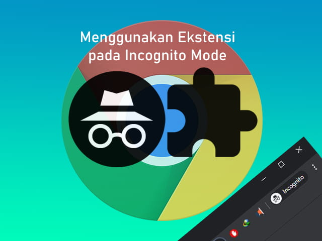 Cara menggunakan ekstensi pada incognito mode Google Chrome Desktop