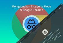 Cara menggunakan incognito mode atau mode penyamaran