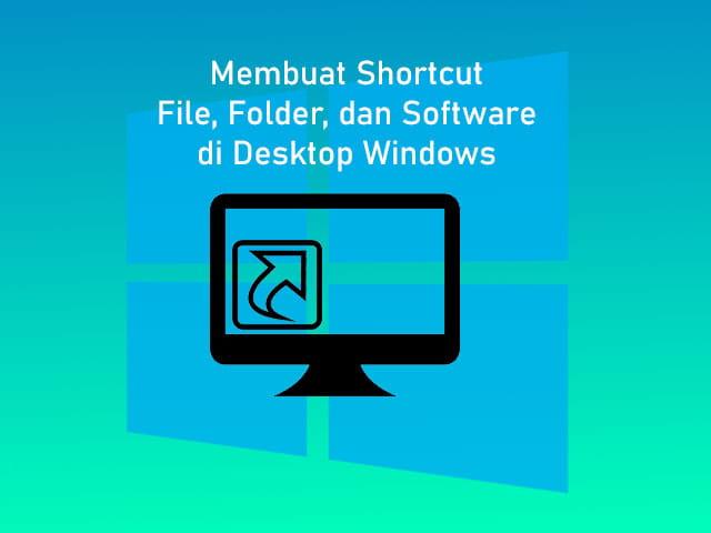 Cara membuat shortcut di Desktop Windows 10,8,7