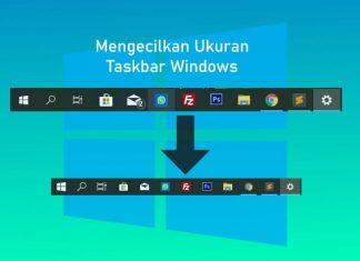 Cara mengecilkan ukuran icon taskbar di Windows 7,8,10