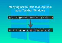Cara menghilangkan teks atau label icon di taskbar Windows