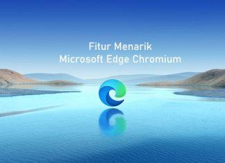 Fitur menarik microsoft edge chromium