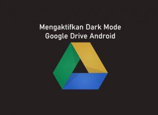 Cara mengaktifkan dark mode pada aplikasi Google Drive Android