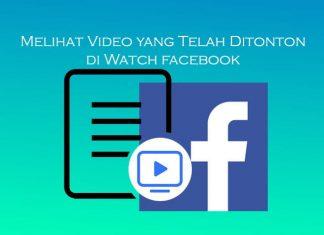 Cara melihat kembali video Facebook yang telah ditonton