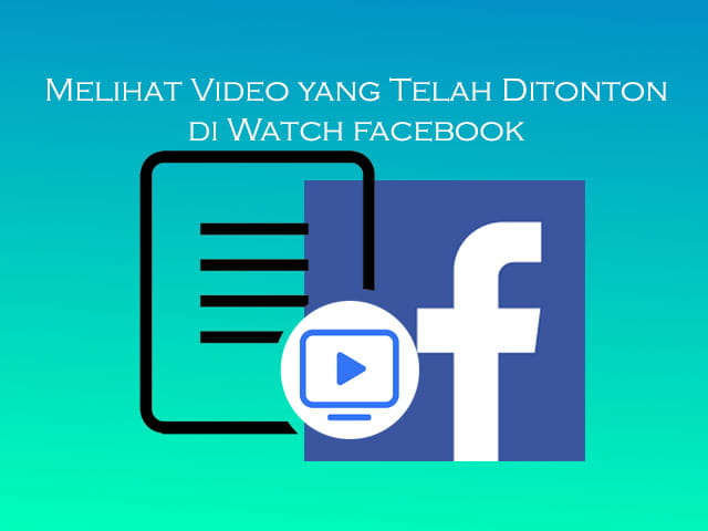 How to see Facebook videos that you have watched