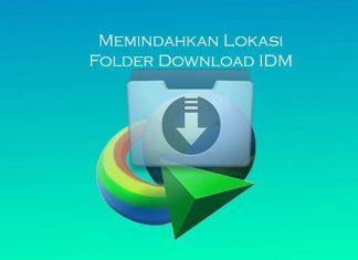 Cara memindahkan folder lokasi hasil download IDM