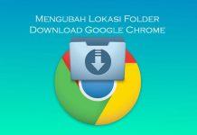 Cara mengubah lokasi folder download Google Chrome di laptop