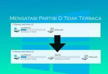 Cara mengatasi partisi d tidak terbaca di File Explorer Windows 7, Windows 8.1, dan Windows 10