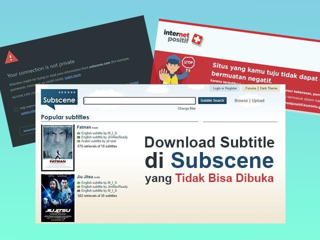 Cara download subtitle bahasa Indonesia di subscene yang tidak bisa diakses karena internet positif