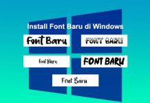 Cara menambah font baru di Laptop Windows 7 8.1 10