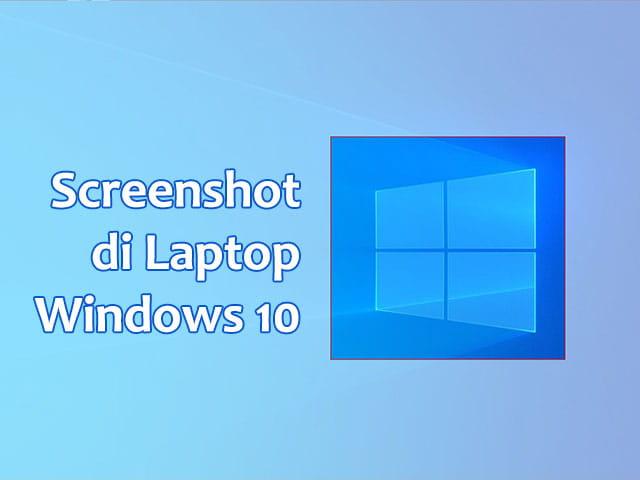 cara mengambil screenshot di laptop windows 10