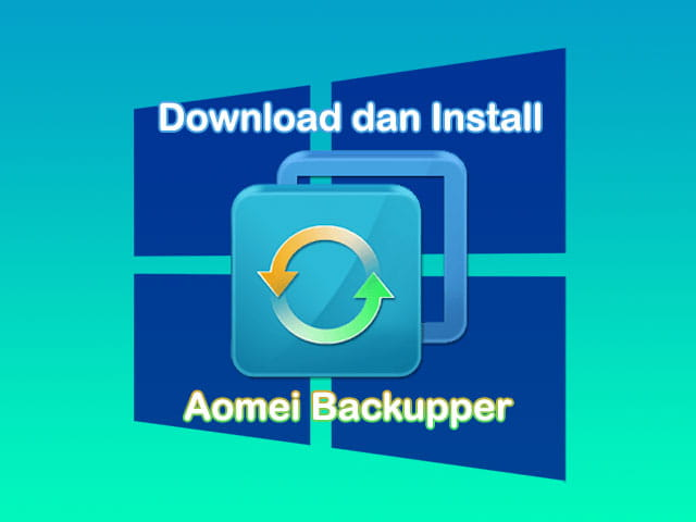 Cara download dan install Aomei Backupper di Laptop Windows 10, 8.1, 7