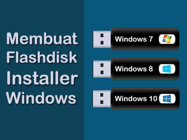 cara membuat bootable flashdisk windows 10 8 7