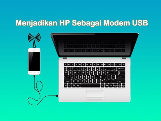 Cara menjadikan hp sebagai modem USB dengan kabel data
