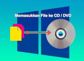 Cara burning CD di Laptop Windows 10 / 8 / 7 tanpa software khusus