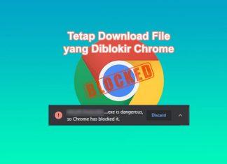 Cara mengatasi file download diblokir Google Chrome