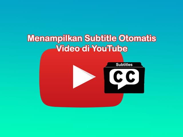 Cara nonton film di YouTube menggunakan subtitle Indonesia
