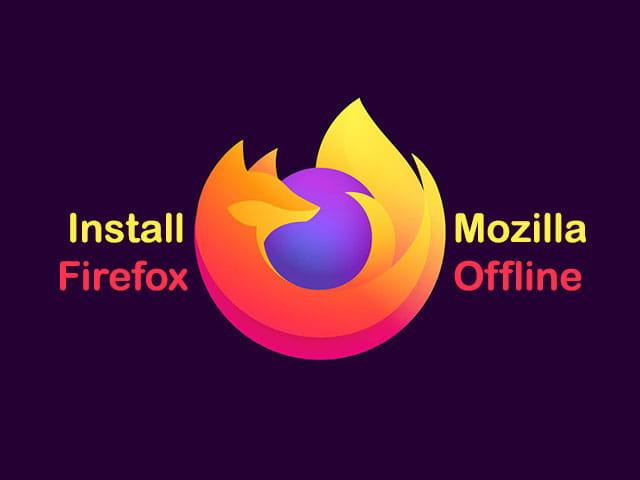 Cara download dan install Mozilla Firefox Quantum secara offline di Windows