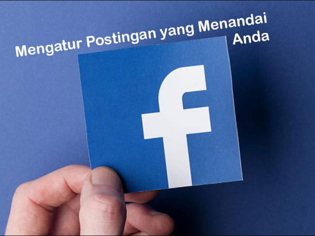 Cara mengatur agar anda tidak ditandai sembarangan pada postingan fb