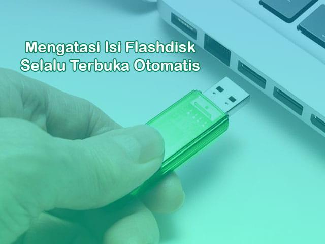 cara agar flashdisk tidak terbuka otomatis