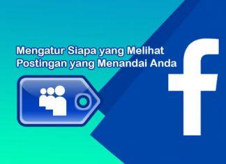 cara mengatur siapa yang bisa melihat postingan yang menandai anda di fb