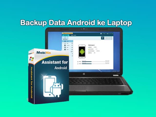 Backup dan restore data Android dengan menggunakan MobiKin Assistant