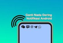 Cara mengganti nada dering notifikasi bawaan HP Android