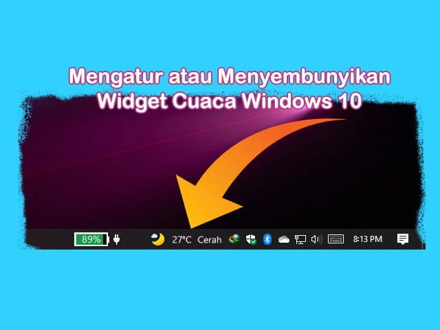 cara mengatur atau menyembunyikan info cuaca di taskbar Windows 10